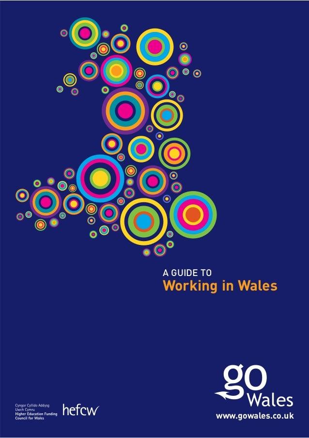 A GUIDE TOWorking in Wales             www.gowales.co.uk