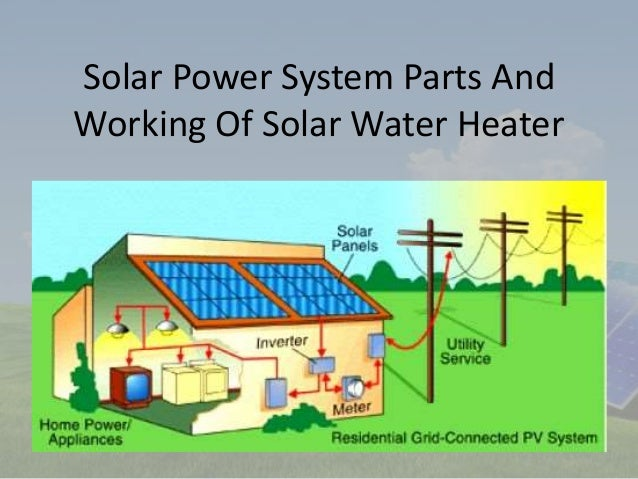 solar power system parts and working of solar water heater