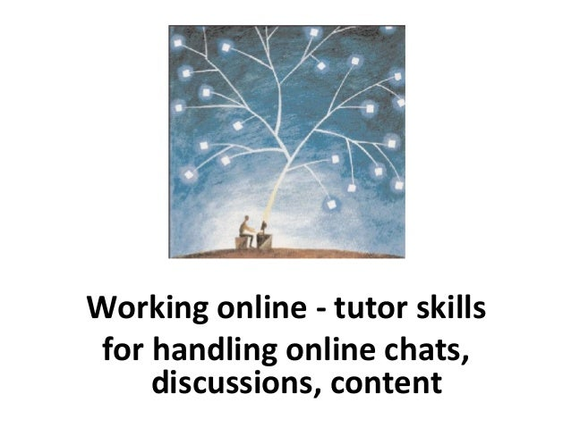 Working online   Tutor skills for handling online chats, discussions and content
