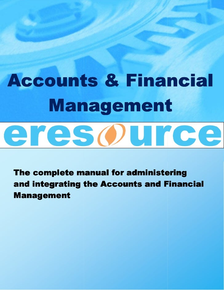 Accounts & Financial   ManagementThe complete manual for administeringand integrating the Accounts and FinancialManagement