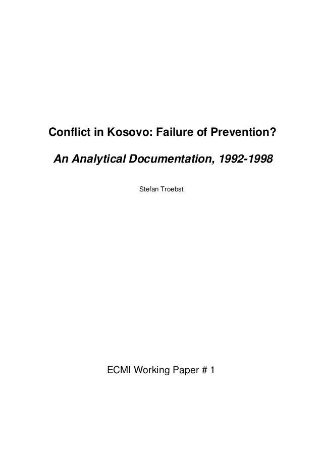 Conflict in Kosovo: Failure of Prevention?An Analytical Documentation, 1992-1998                Stefan Troebst          EC...