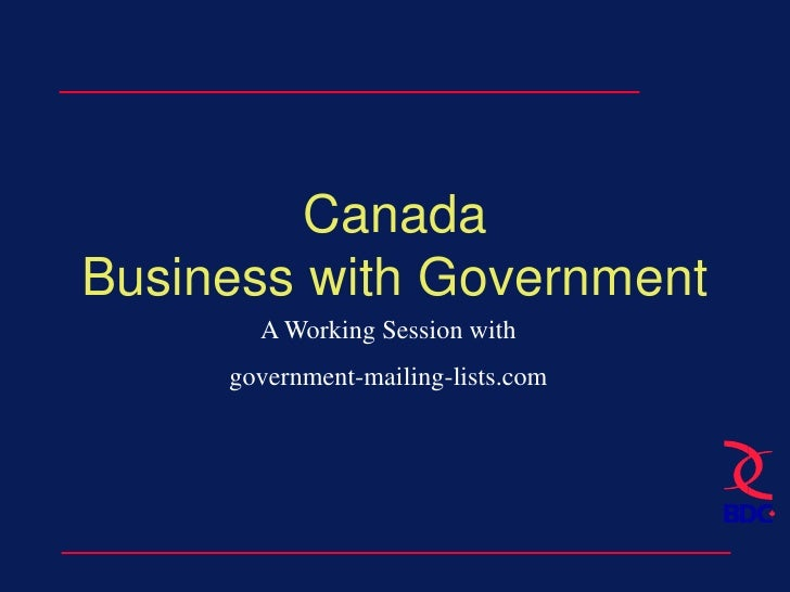 CanadaBusiness with Government<br />A Working Session with <br />government-mailing-lists.com<br />