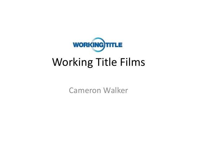 Working Title Films   Cameron Walker