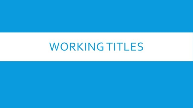 WORKING TITLES