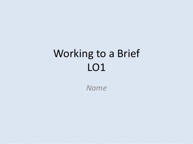 Working to a brief