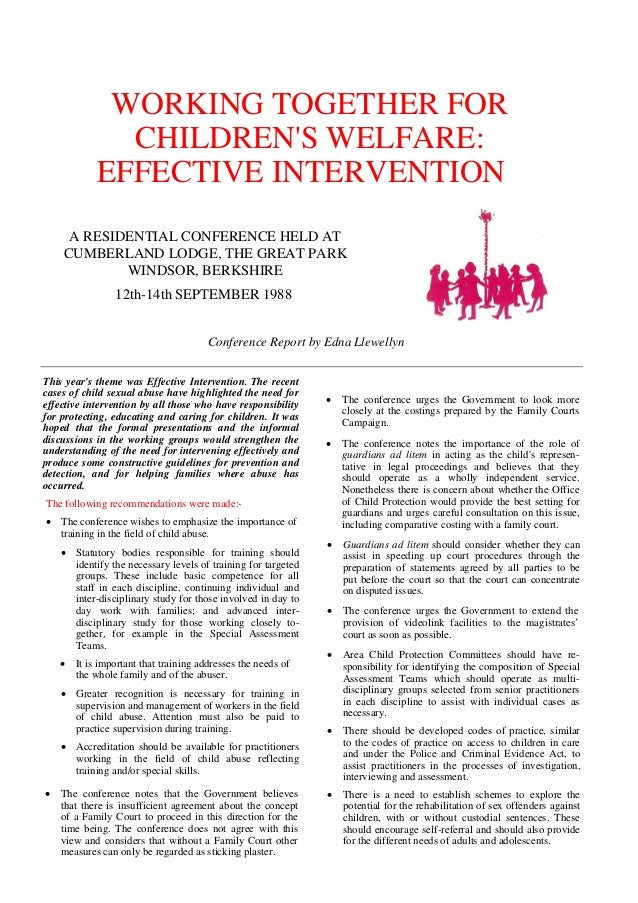 WORKING TOGETHER FOR              CHILDRENS WELFARE:            EFFECTIVE INTERVENTION     A RESIDENTIAL CONFERENCE HELD A...