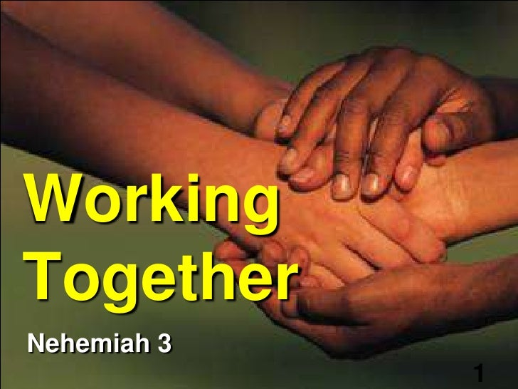 Working Together  Nehemiah 3