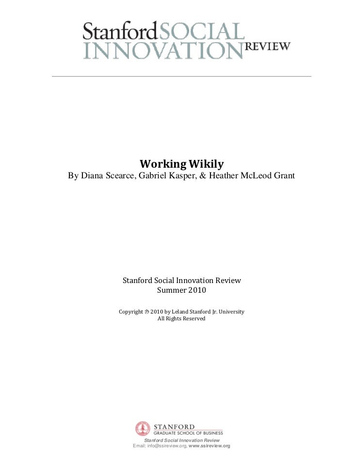 Working Wikily By Diana Scearce, Gabriel Kasper, & Heather McLeod Grant                  Stanford Social Innovation Review...