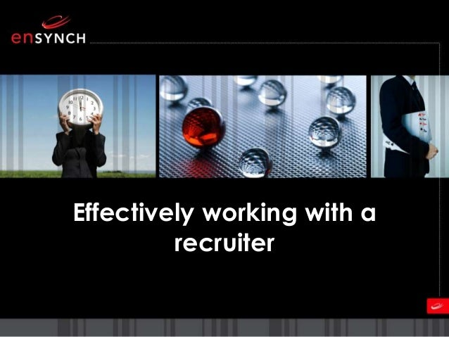 Working With A Recruiter Effectively working with a recruiter ...