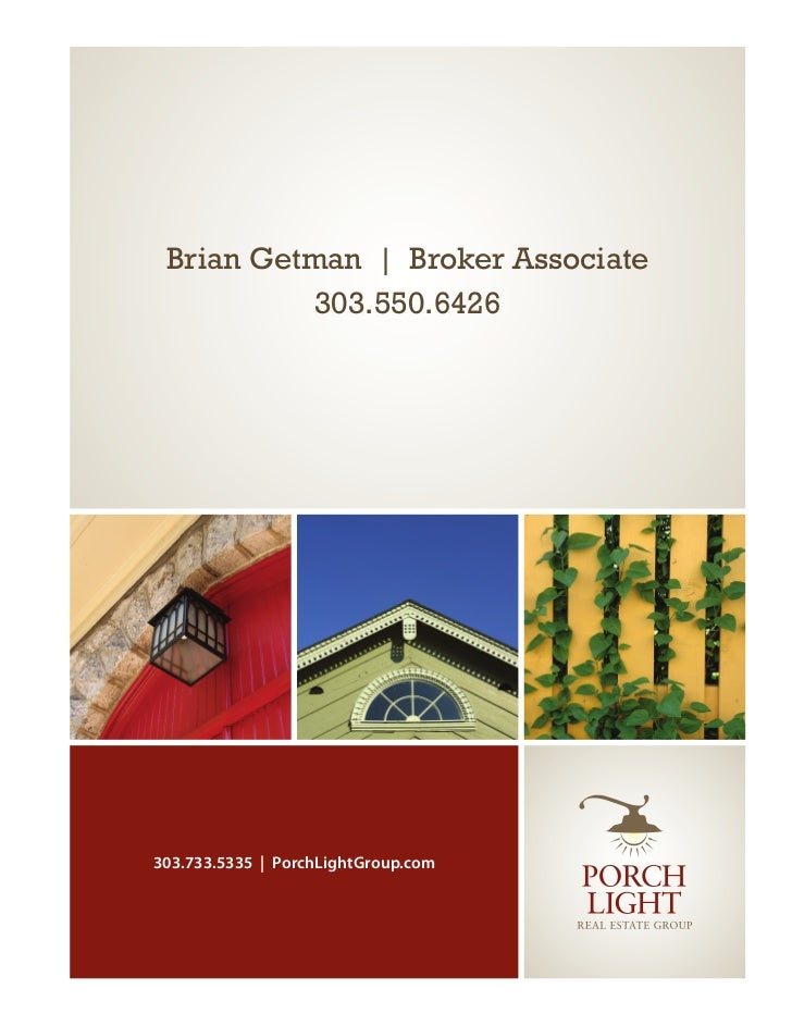 Brian Getman   Broker Associate           303.550.6426303.733.5335   PorchLightGroup.com