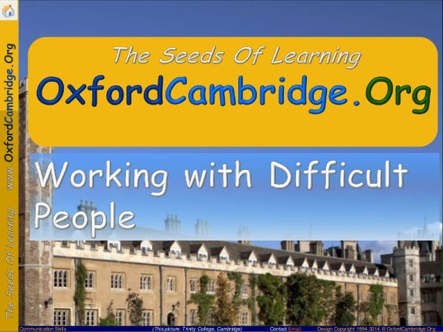 Communication Skills  (This picture: Trinity College, Cambridge)  Contact Email  Design Copyright 1994-2014 © OxfordCambri...
