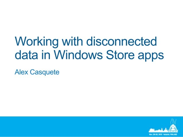 Working with disconnected data in Windows Store apps