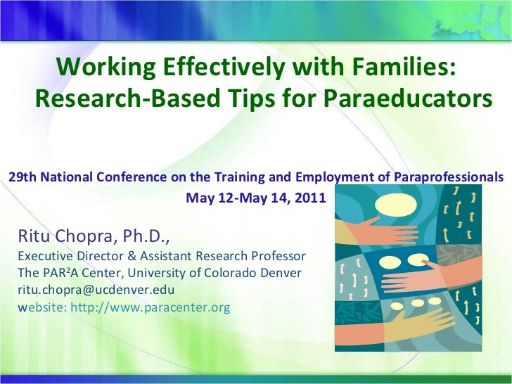 <ul><li>Working Effectively with Families: Research-Based Tips for Paraeducators  </li></ul><ul><li>29th National Conferen...