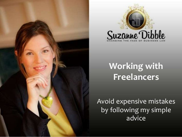 Working with Freelancers Avoid expensive mistakes by following my simple advice