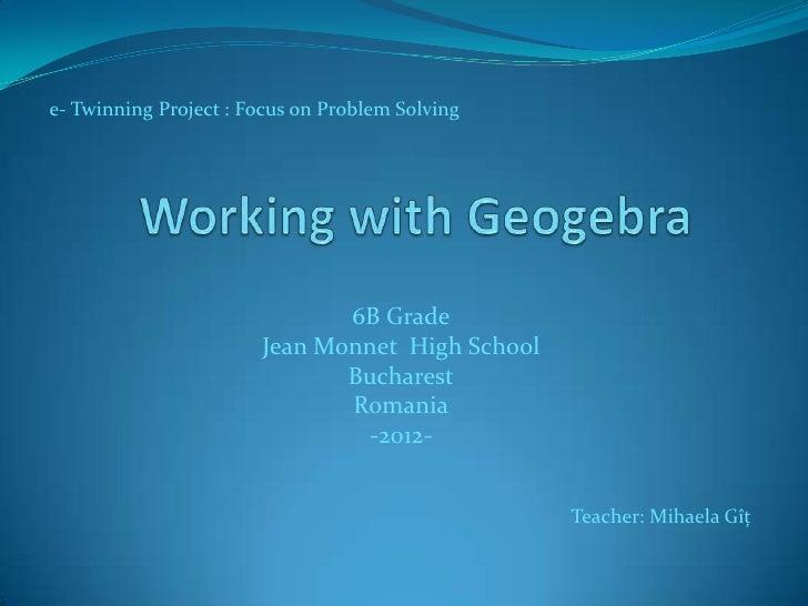e- Twinning Project : Focus on Problem Solving                              6B Grade                       Jean Monnet Hig...