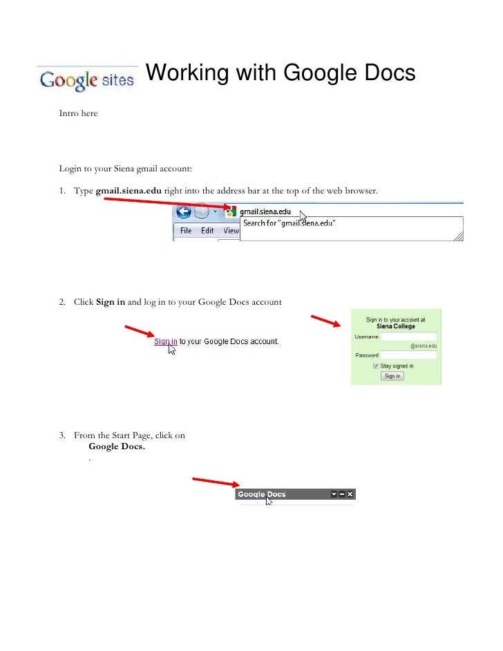 -346710105410Working with Google Docs<br />Intro here<br />Login to your Siena gmail account:  <br /><ul><li>1751965261620...