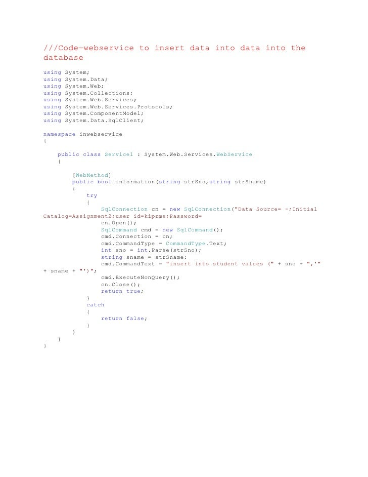 ///Code—webservice to insert data into data into the database using   System; using   System.Data; using   System.Web; usi...