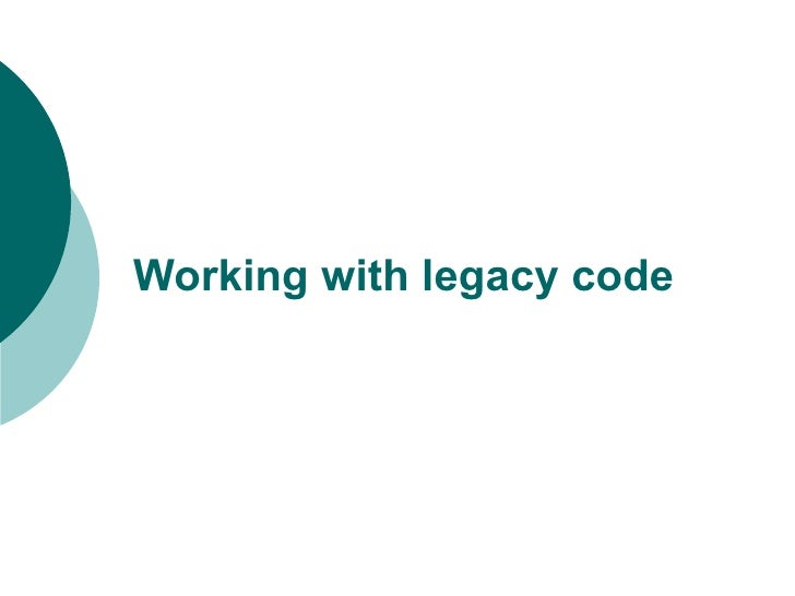 Working with legacy code