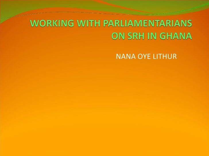 Working With Parliamentarians On Srh In Ghana