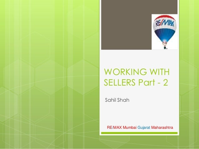 RE/MAX Mumbai Gujarat Maharashtra WORKING WITH SELLERS Part - 2 Sahil Shah