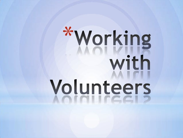 Working with Volunteers