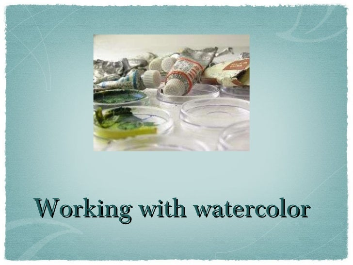 Working with watercolor