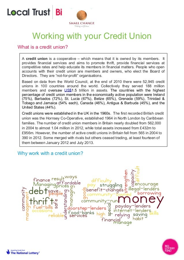 Working with your Credit Union What is a credit union? Why work with a credit union? A credit union is a cooperative – whi...