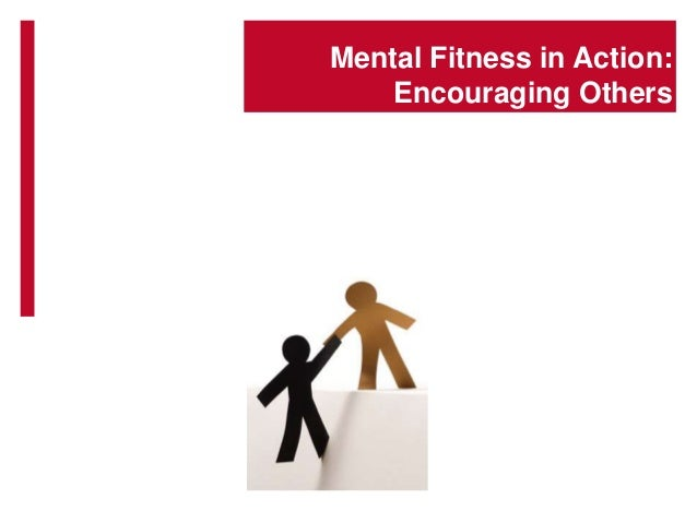 Mental Fitness in Action: Encouraging Others