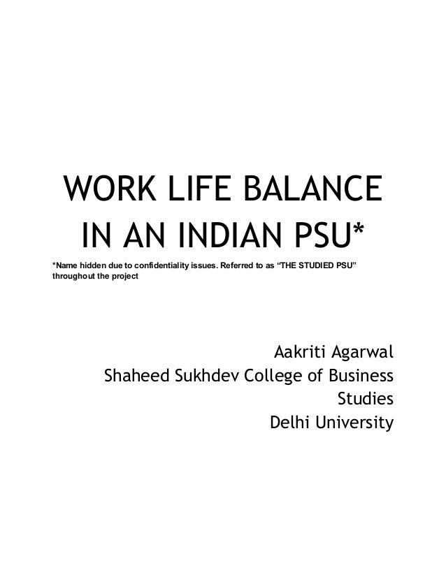 project on work life balance india Maintaining work-life balance: a pragmatic it is crucial that the workforce of india have to be given work-life balancing programs to balance their paid work.