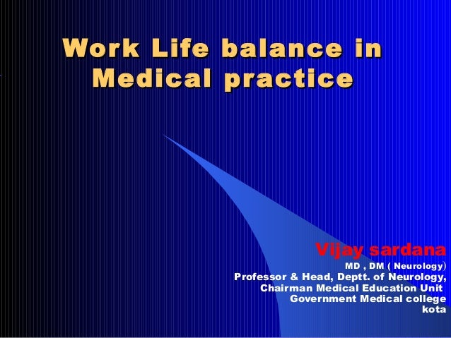 Work life balance in medical practice