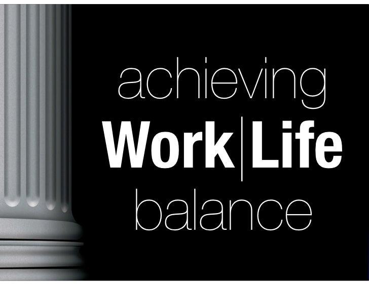 Achieving Work/Life Balance Keynote Address