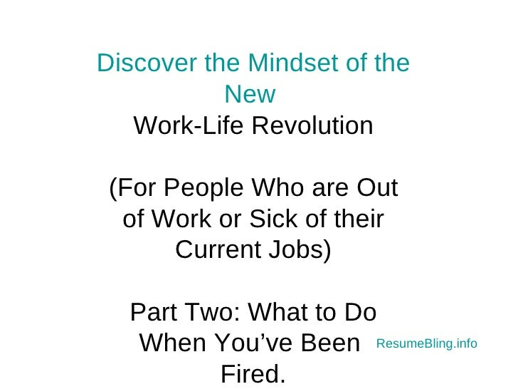 Work Revolution Part II: What to Do When You've Been Fired