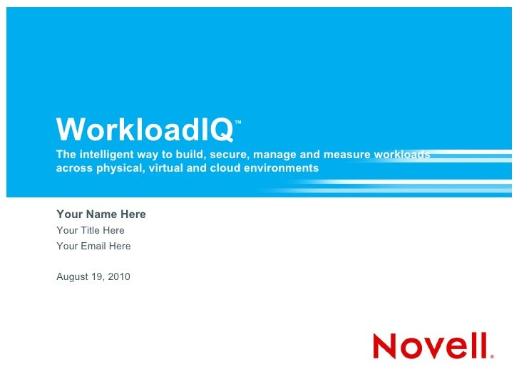 WorkloadIQ ™ The intelligent way to build, secure, manage and measure workloads across physical, virtual and cloud environ...