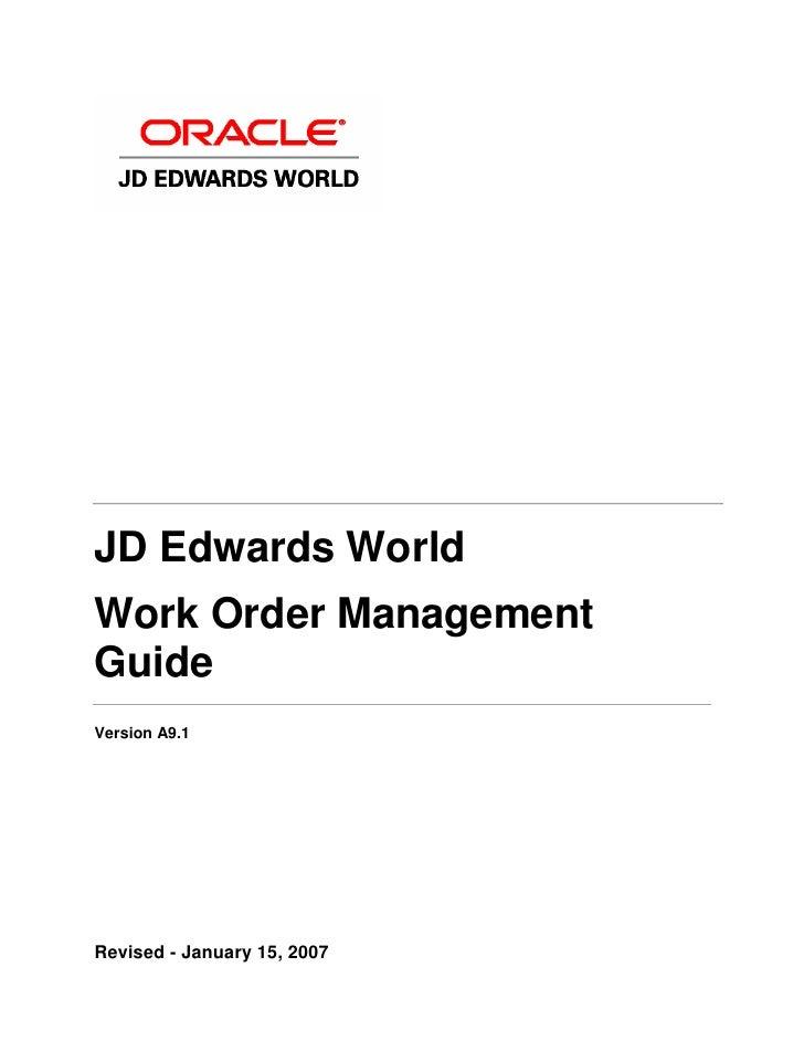 JD Edwards WorldWork Order ManagementGuideVersion A9.1Revised - January 15, 2007