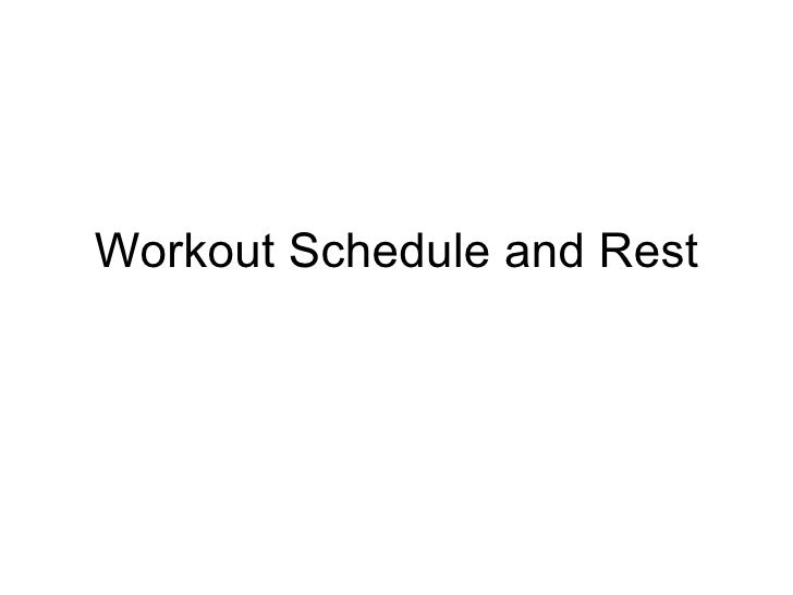 Workout Schedule and Rest
