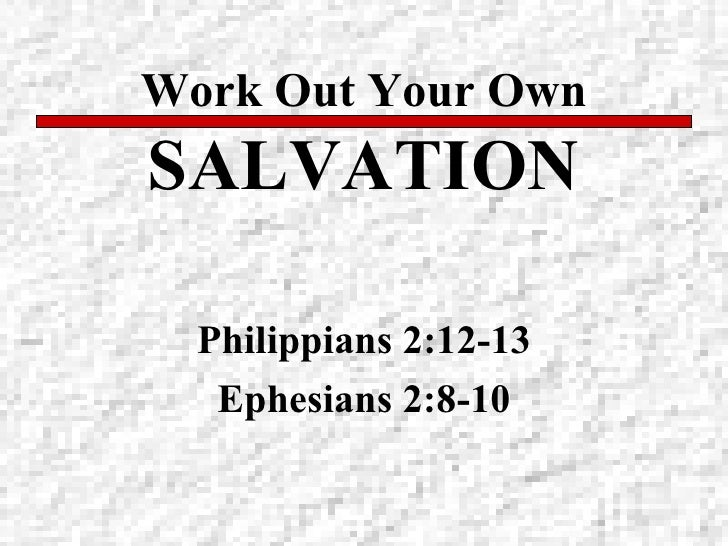 Work Out Your Own Salvation
