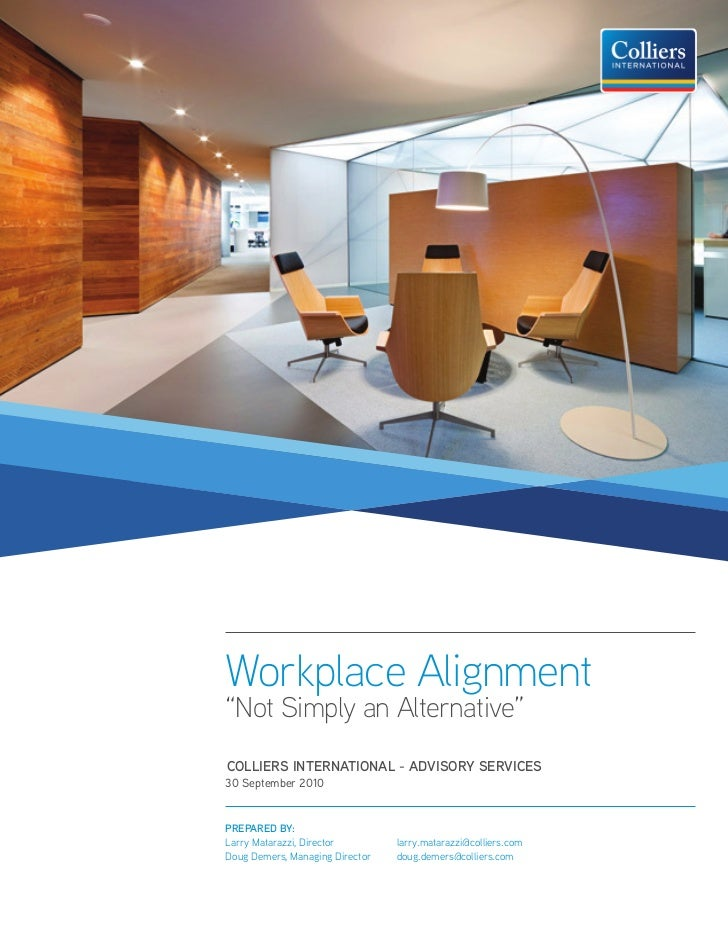 """Workplace Alignment""""Not Simply an Alternative""""colliers international - advisory services30 September 2010PrePared By:Larry..."""
