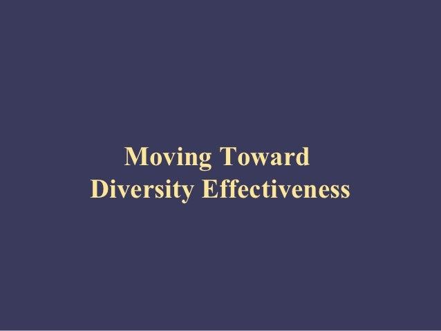 Moving TowardDiversity Effectiveness