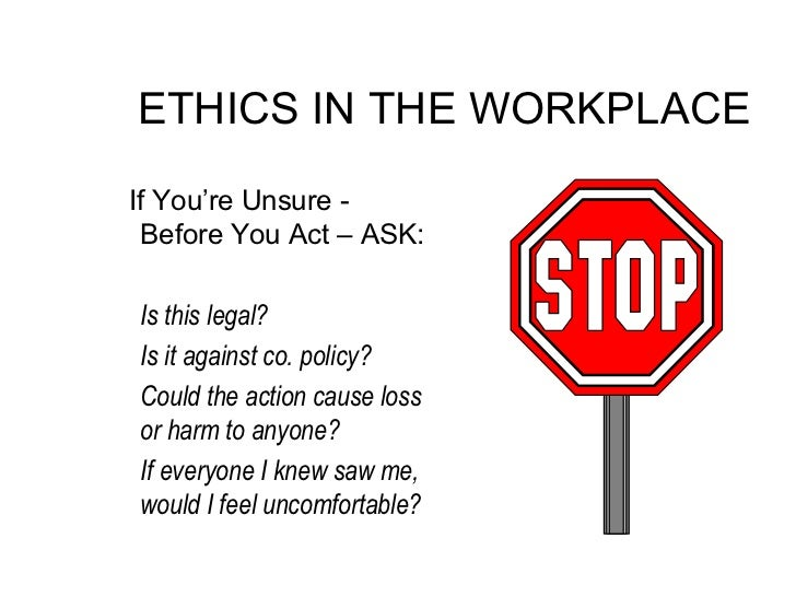 ethical issues in the work place Ethical issues facing employers today  in the article ethics in the workplace  written for executive update online, the authors wrote,.