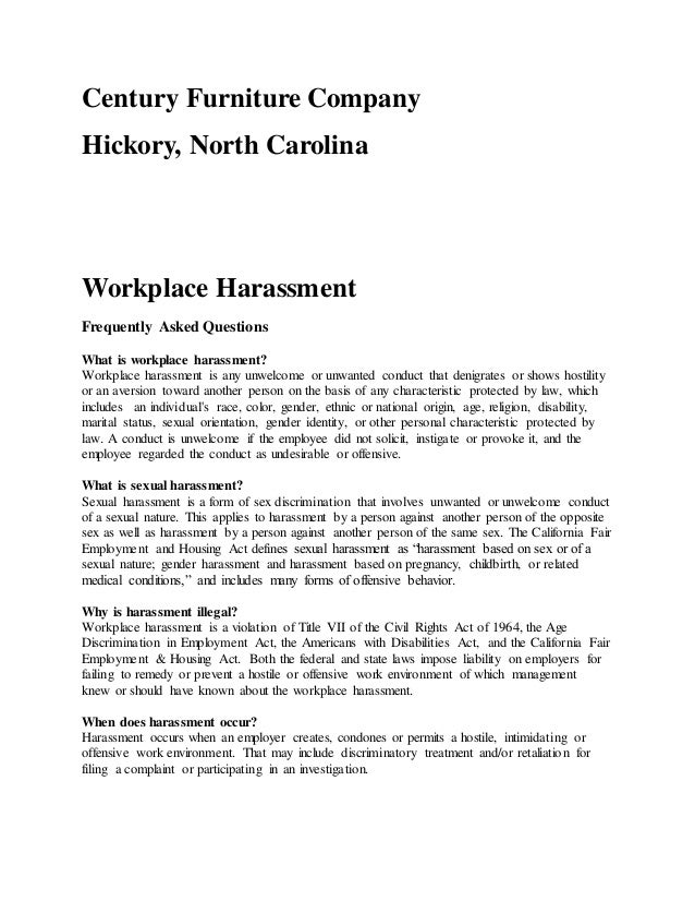 Century Furniture Company Hickory, North Carolina Workplace Harassment Frequently Asked Questions What is workplace harass...