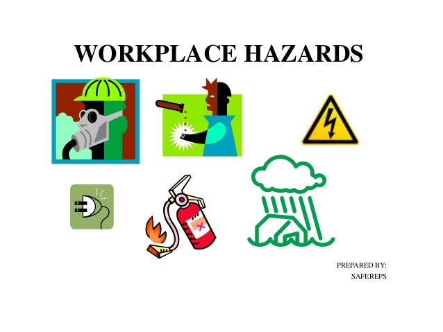 workplace hazards Our occupational / workplace health and safety policy help us preserve the best possible work conditions for our employees every employee has a right to feel safe at work our company is committed to follow legal standards and create a hazard-free workplace our occupational / workplace health and.