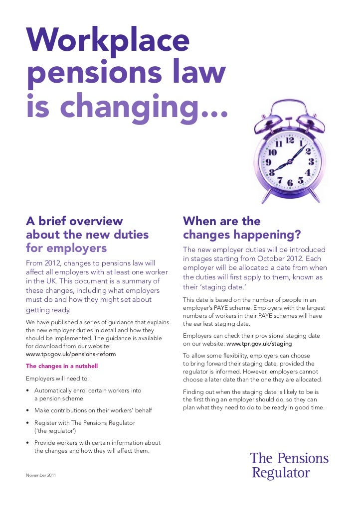 Workplacepensions lawis changing...A brief overview                                       When are theabout the new duties...