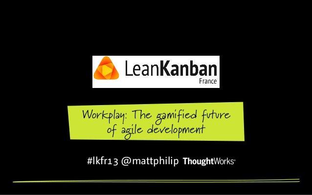 Workplay Lean Kanban France 2013 conference
