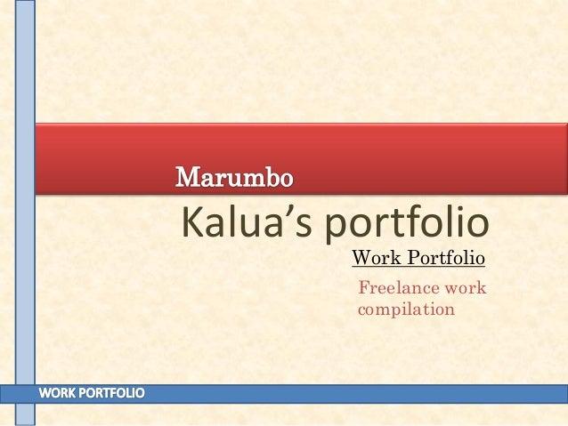 Kalua's portfolio Work Portfolio  Freelance work compilation