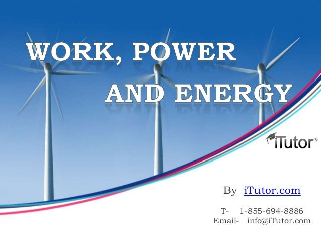 Work, power and energy