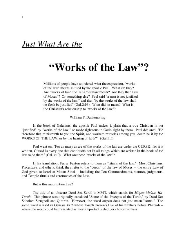 "1 Just What Are the ""Works of the Law""? Millions of people have wondered what the expression, ""works of the law"" means as ..."