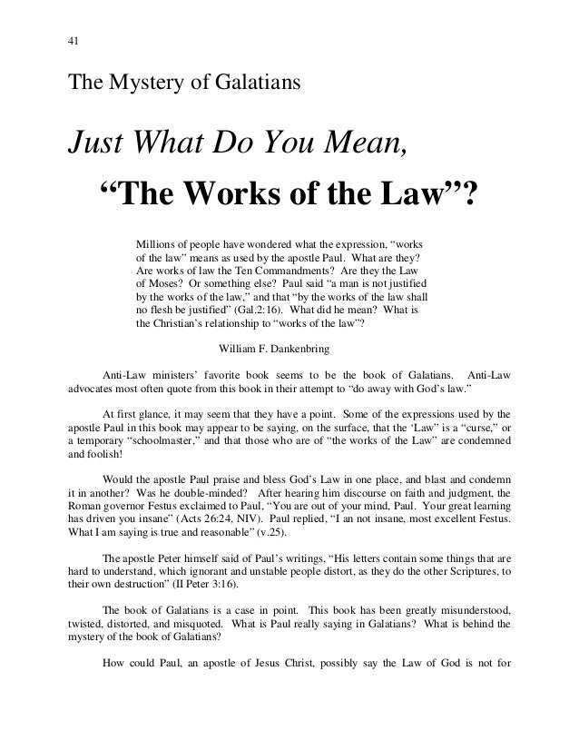 "41 The Mystery of Galatians Just What Do You Mean, ""The Works of the Law""? Millions of people have wondered what the expre..."