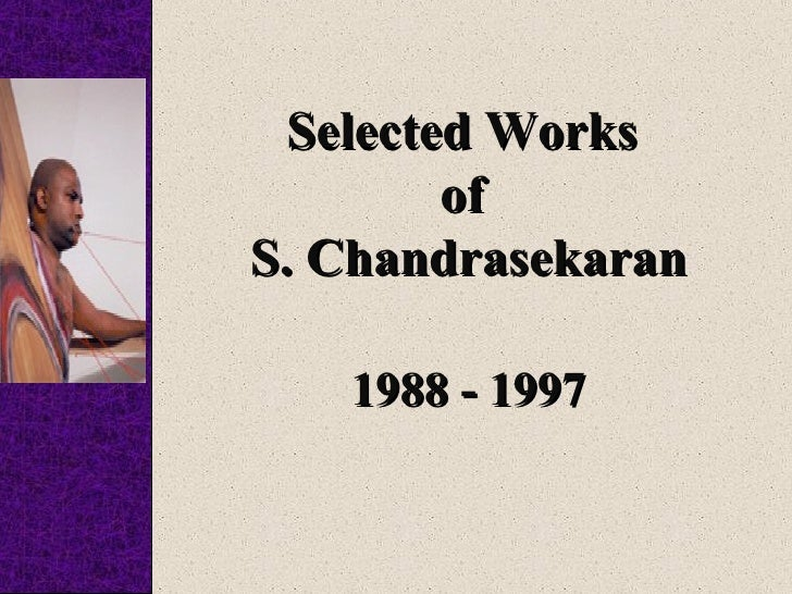 Selected Works         ofS. Chandrasekaran   1988 - 1997