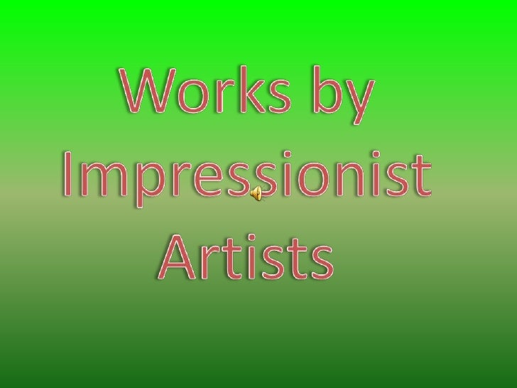 Works by Impressionist Artists<br />