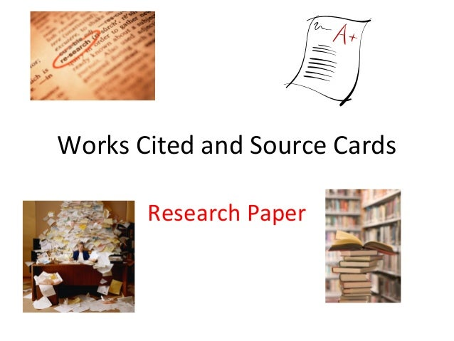 Creating source cards and works cited for research paper?